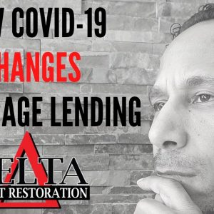 How has COVID-19 changed mortgage lending guidelines?