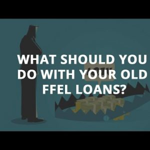 What Should You Do With Your Old FFEL Loans?