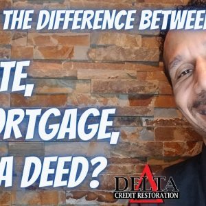 What's the difference between a Note, Mortgage, and Deed? // Delta Credit Tip
