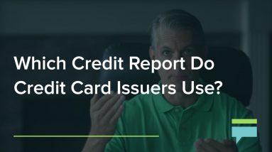 Which Credit Report Do Credit Card Issuers Use? – Credit Card Insider