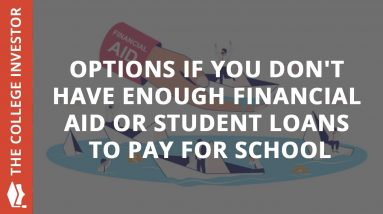 Options If You Don't Have Enough Financial Aid Or Student Loans To Pay For School